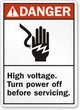 DANGER High voltage, Turn power off before servicing