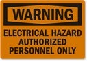 WARNING Electrical Hazard Authorized Personnel Only